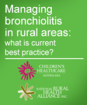 Managing bronchiolitis in rural areas: what is current best practice?